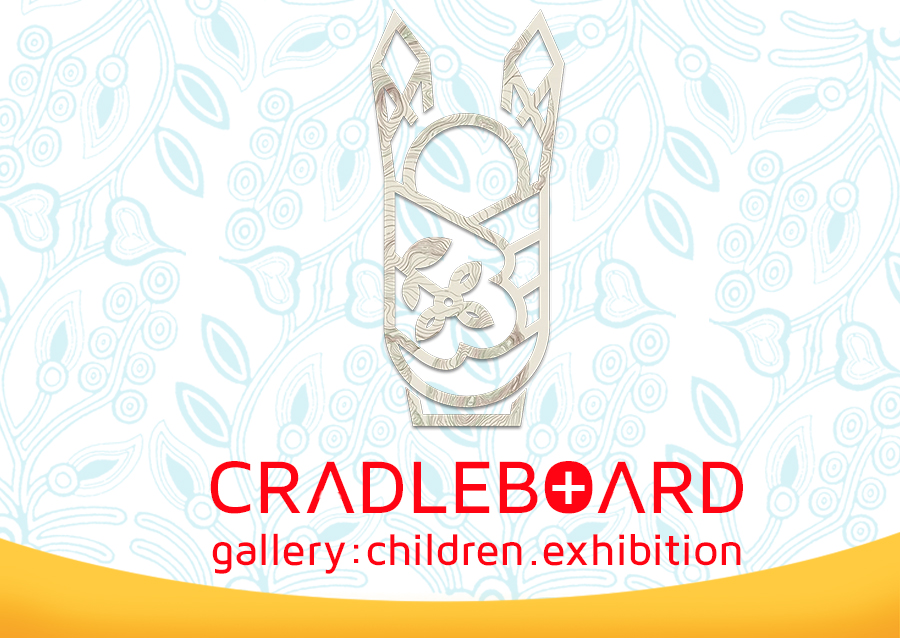 CRADLEBOARD ART EXHIBITION AND SHOWCASE TO GROW OUR NEXT FUTURE ARTISTS DEVELOPED FROM OUR COMMUNITY